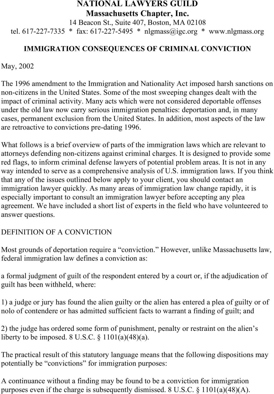 org May, 2002 IMMIGRATION CONSEQUENCES OF CRIMINAL CONVICTION The 1996 amendment to the Immigration and Nationality Act imposed harsh sanctions on non-citizens in the United States.
