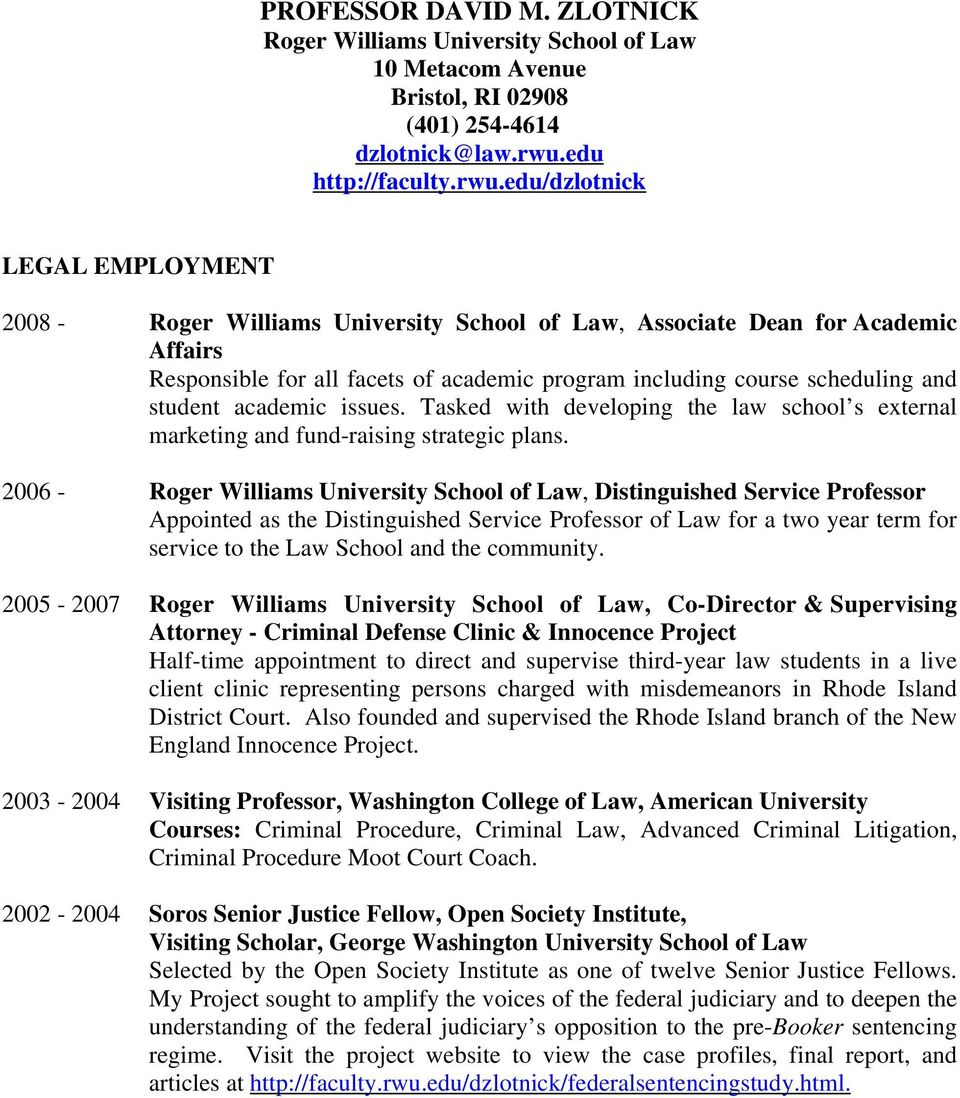 edu/dzlotnick LEGAL EMPLOYMENT 2008 - Roger Williams University School of Law, Associate Dean for Academic Affairs Responsible for all facets of academic program including course scheduling and