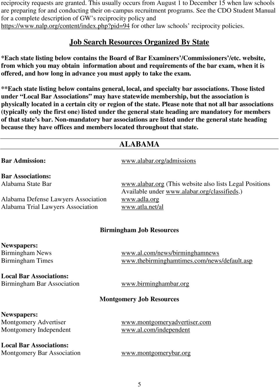 Job Search Resources Organized By State *Each state listing below contains the Board of Bar Examiners /Commissioners /etc.