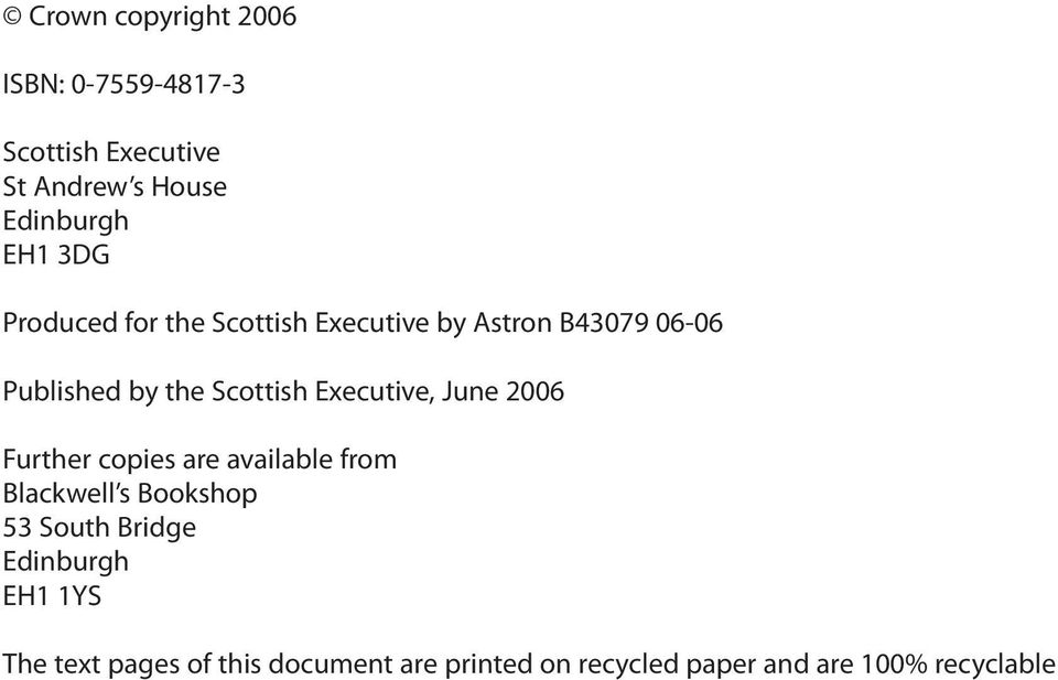 Executive, June 2006 Further copies are available from Blackwell s Bookshop 53 South Bridge