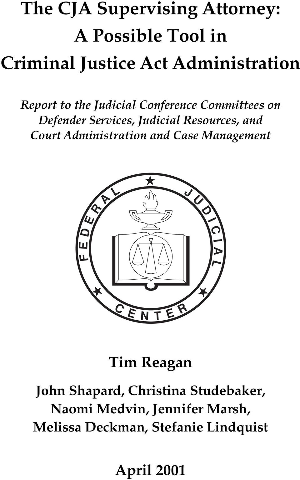 Administration and Case Management E L R A J U D I D C E I A F L C E N T E R Tim Reagan John