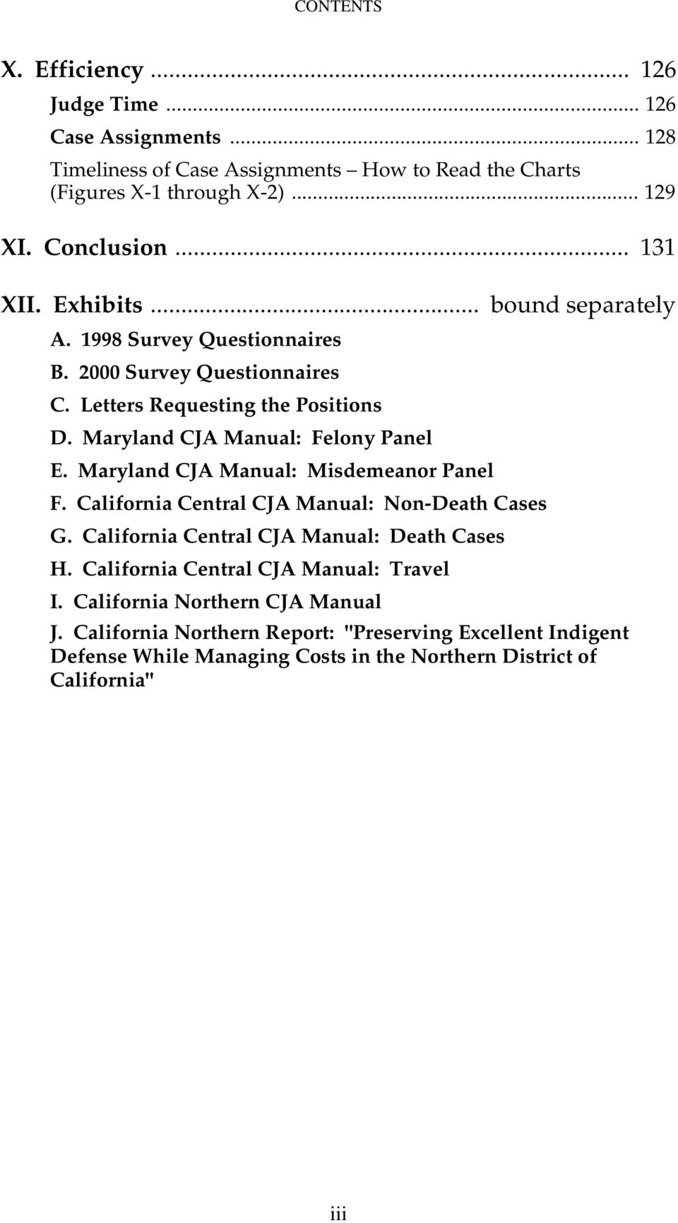 Maryland CJA Manual: Felony Panel E. Maryland CJA Manual: Misdemeanor Panel F. California Central CJA Manual: Non-Death Cases G. California Central CJA Manual: Death Cases H.