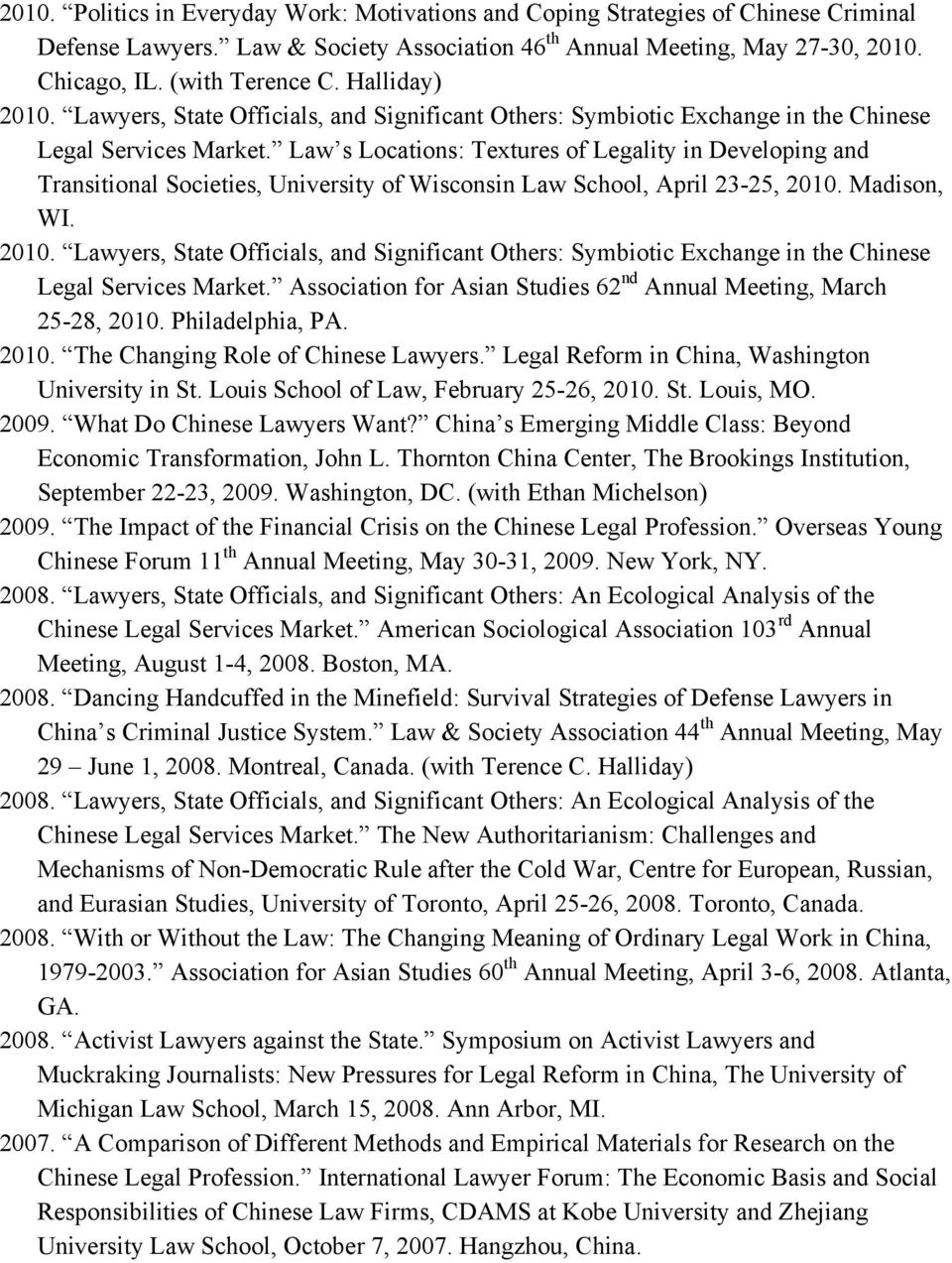 Law s Locations: Textures of Legality in Developing and Transitional Societies, University of Wisconsin Law School, April 23-25, 2010.