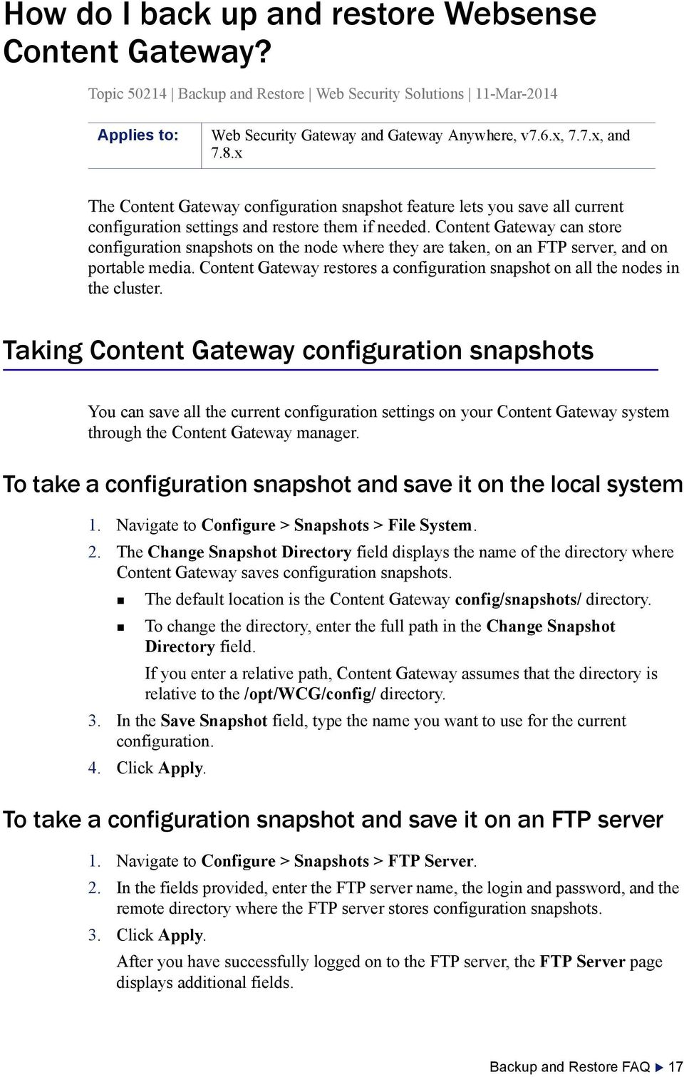Content Gateway can store configuration snapshots on the node where they are taken, on an FTP server, and on portable media.