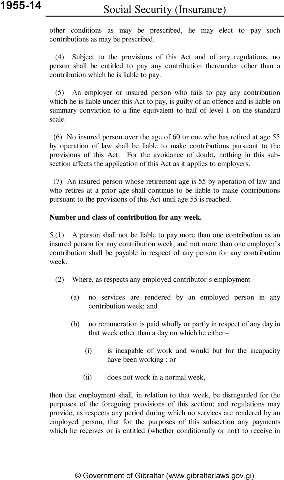 (5) An employer or insured person who fails to pay any contribution which he is liable under this Act to pay, is guilty of an offence and is liable on summary conviction to a fine equivalent to half