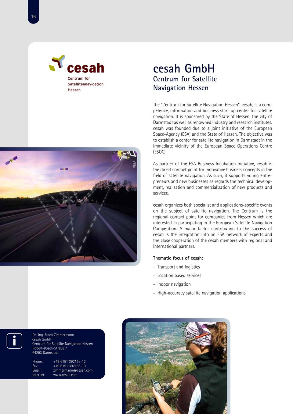 cesah was founded due to a jont ntatve of the European Space-Agency (ESA) and the State of Hessen.