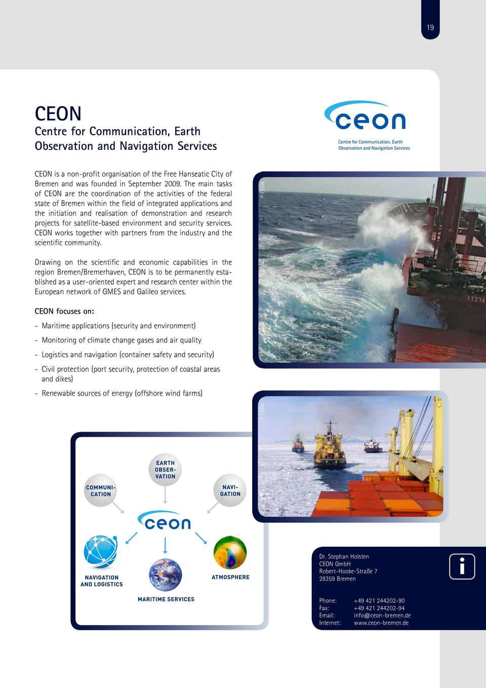 satellte-based envronment and securty servces. CEON works together wth partners from the ndustry and the scentfc communty.
