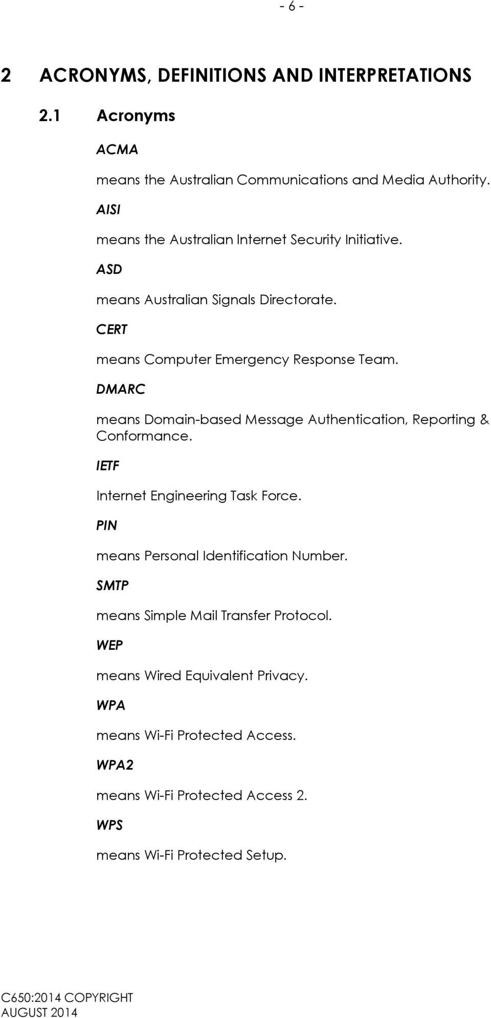 DMARC means Domain-based Message Authentication, Reporting & Conformance. IETF Internet Engineering Task Force.