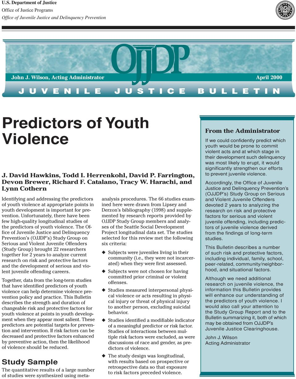 Harachi, and Lynn Cothern Identifying and addressing the predictors of youth violence at appropriate points in youth development is important for prevention.
