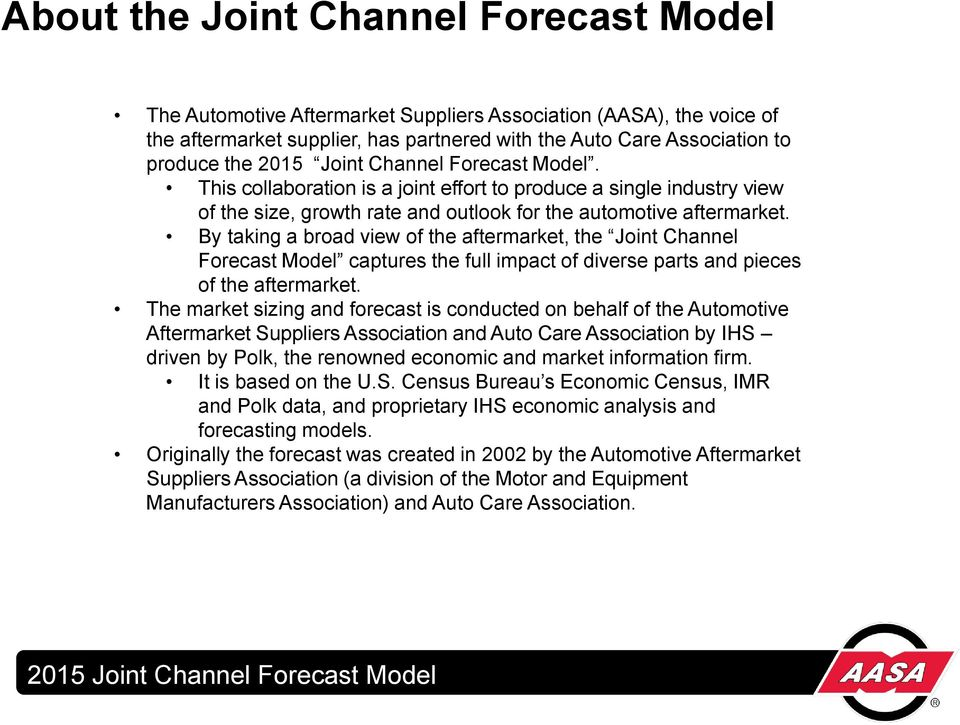 By taking a broad view of the aftermarket, the Joint Channel Forecast Model captures the full impact of diverse parts and pieces of the aftermarket.