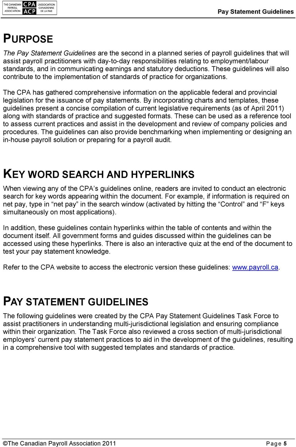 The CPA has gathered comprehensive information on the applicable federal and provincial legislation for the issuance of pay statements.
