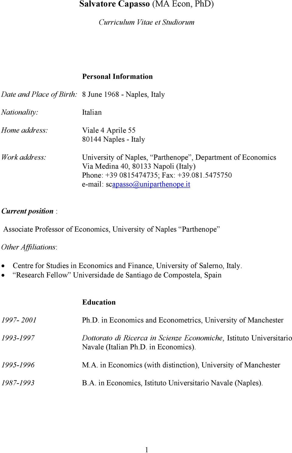 it Current position : Associate Professor of Economics, University of Naples Parthenope Other Affiliations: Centre for Studies in Economics and Finance, University of Salerno, Italy.