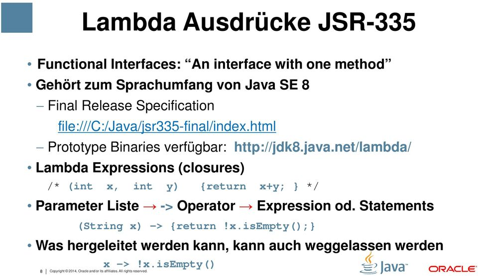 jsr335-final/index.html Prototype Binaries verfügbar: http://jdk8.java.