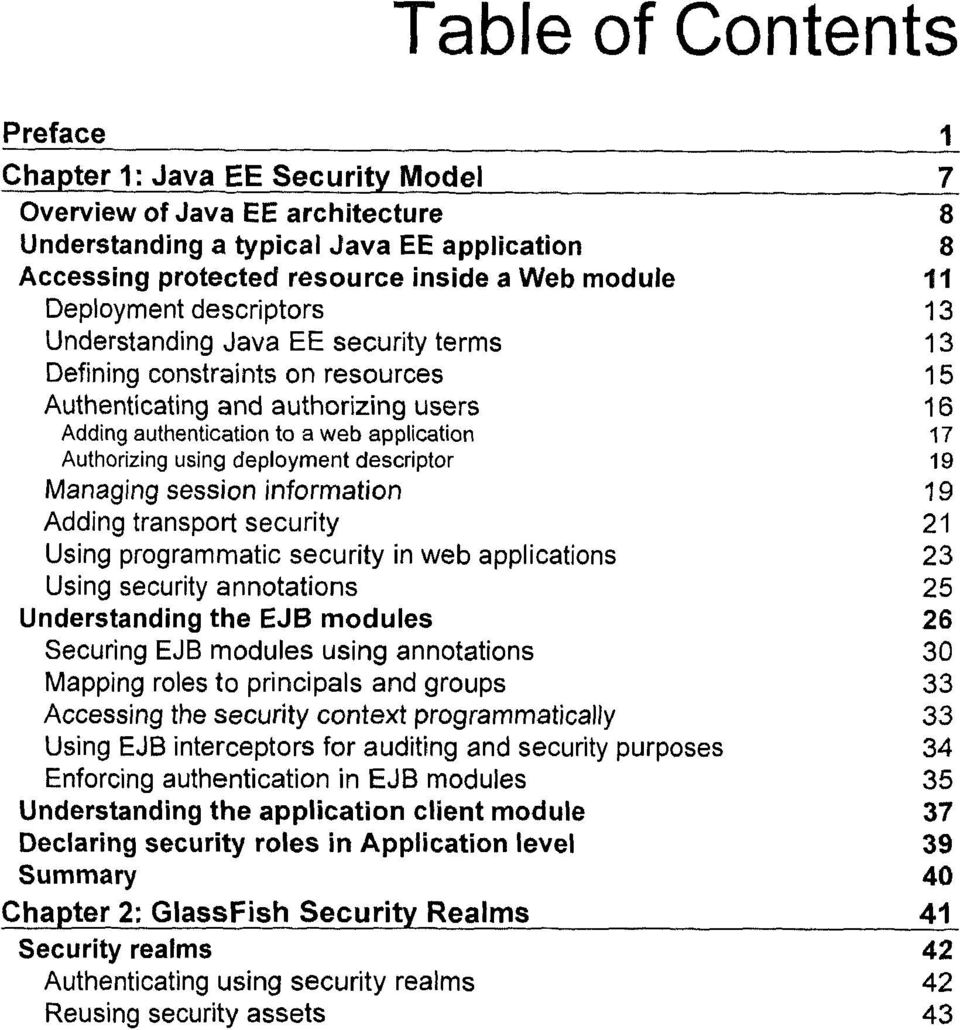deployment descriptor 19 Managing session information 19 Adding transport security 21 Using programmatic security in web applications 23 Using security annotations 25 Understanding the EJB modules 26