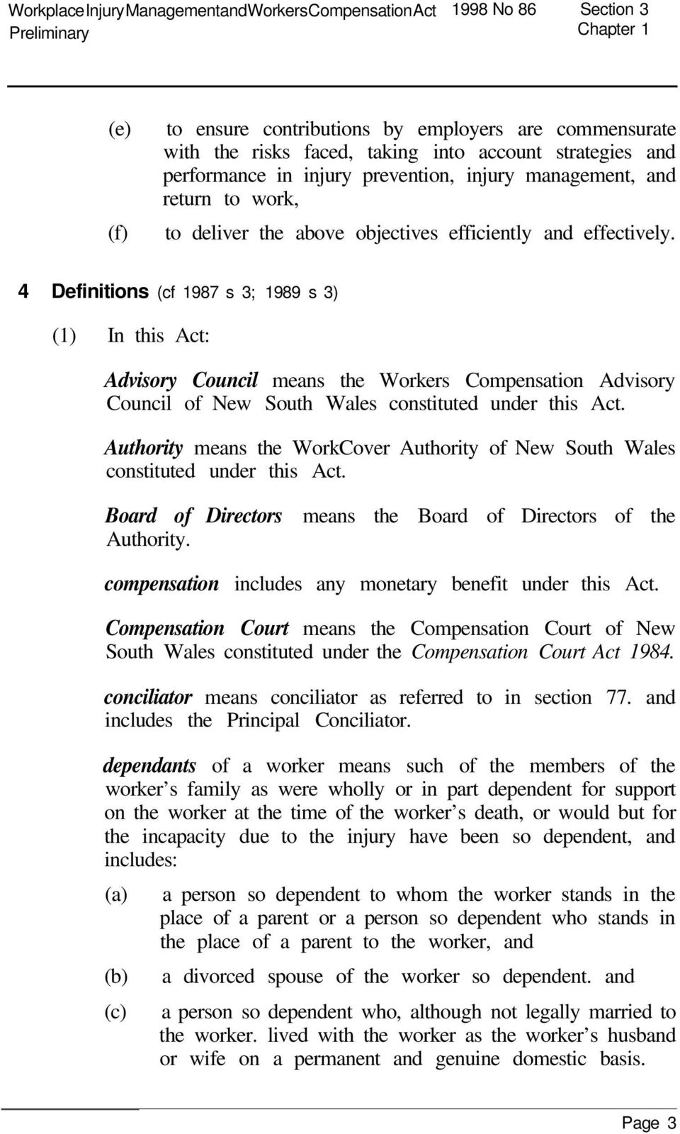 4 Definitions (cf 1987 s 3; 1989 s 3) (1) In this Act: Advisory Council means the Workers Compensation Advisory Council of New South Wales constituted under this Act.