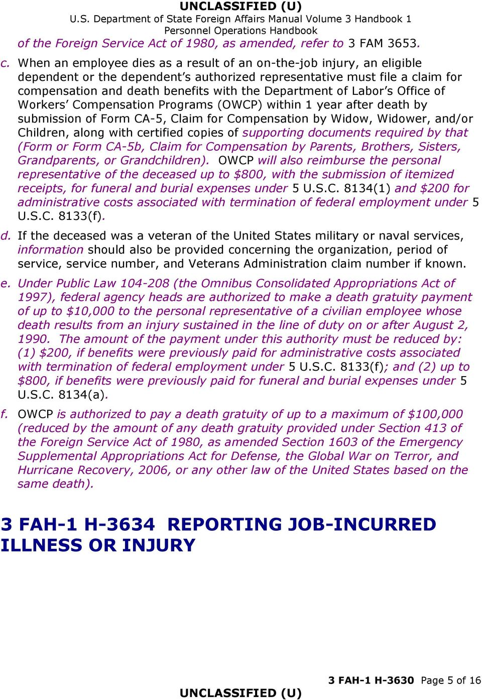 of Labor s Office of Workers Compensation Programs (OWCP) within 1 year after death by submission of Form CA-5, Claim for Compensation by Widow, Widower, and/or Children, along with certified copies