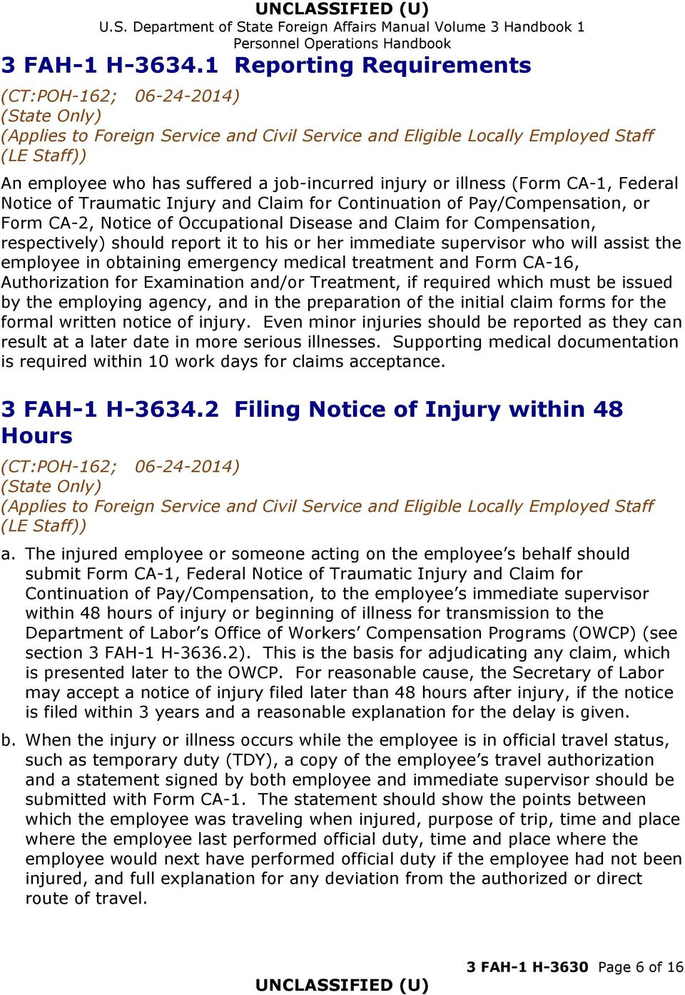 Notice of Occupational Disease and Claim for Compensation, respectively) should report it to his or her immediate supervisor who will assist the employee in obtaining emergency medical treatment and