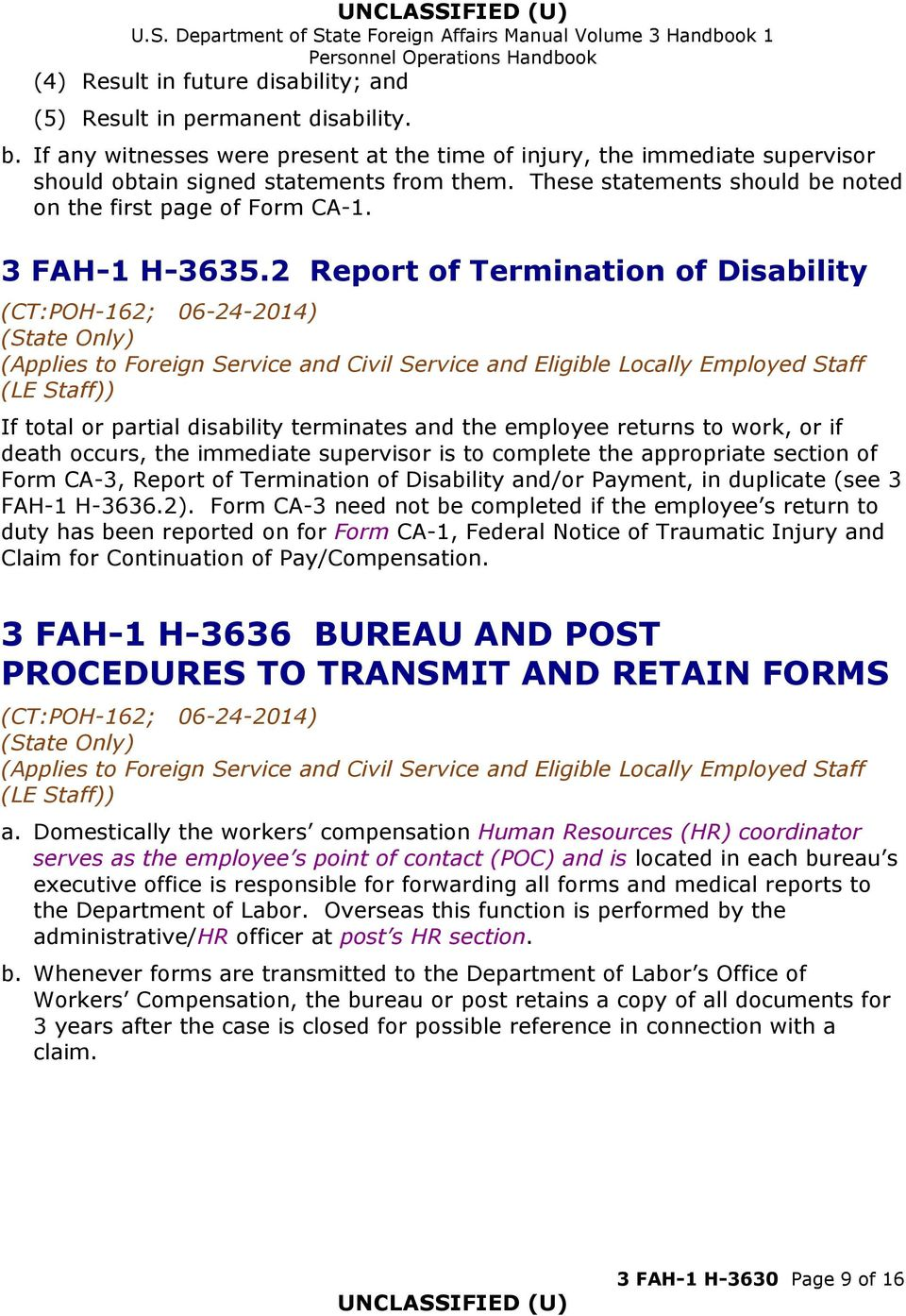 2 Report of Termination of Disability If total or partial disability terminates and the employee returns to work, or if death occurs, the immediate supervisor is to complete the appropriate section