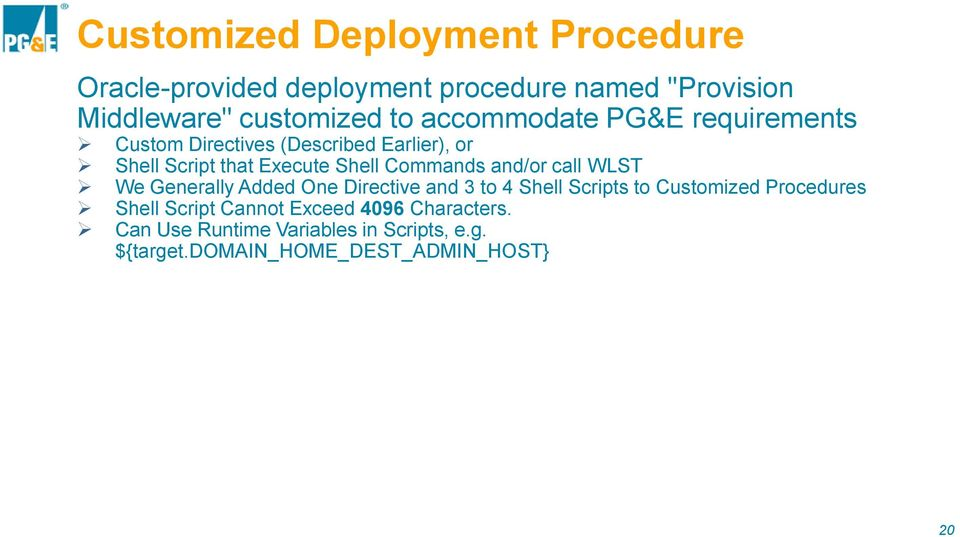 and/or call WLST We Generally Added One Directive and 3 to 4 Shell Scripts to Customized Procedures Shell Script