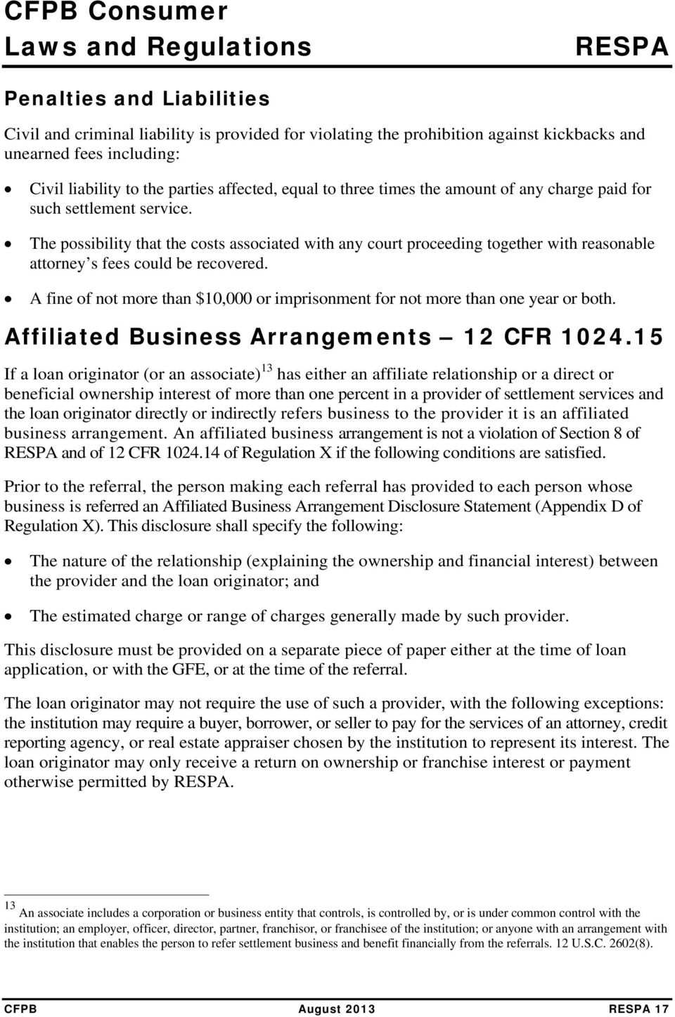 A fine of not more than $10,000 or imprisonment for not more than one year or both. Affiliated Business Arrangements 12 CFR 1024.