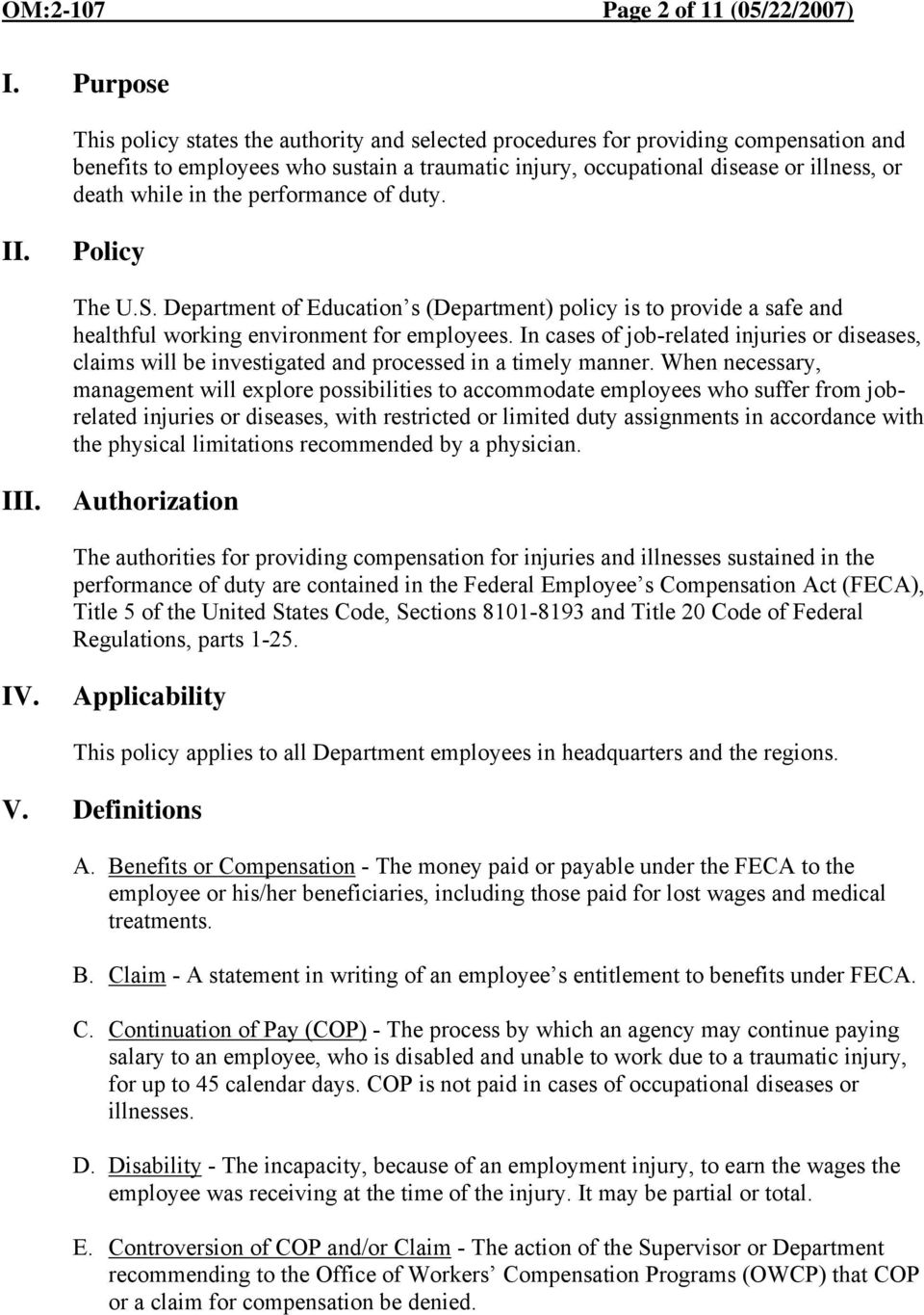 in the performance of duty. II. Policy The U.S. Department of Education s (Department) policy is to provide a safe and healthful working environment for employees.