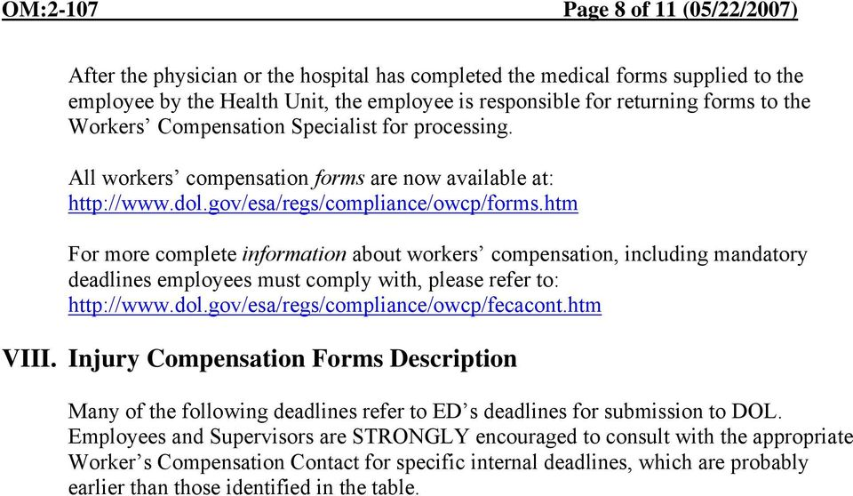 htm For more complete information about workers compensation, including mandatory deadlines employees must comply with, please refer to: http://www.dol.gov/esa/regs/compliance/owcp/fecacont.htm VIII.