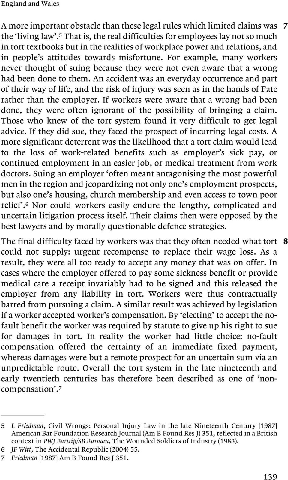For example, many workers never thought of suing because they were not even aware that a wrong had been done to them.