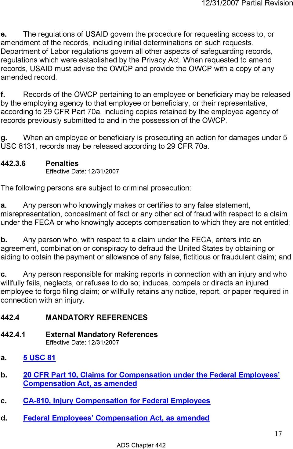When requested to amend records, USAID must advise the OWCP and provide the OWCP with a copy of any amended record. f.