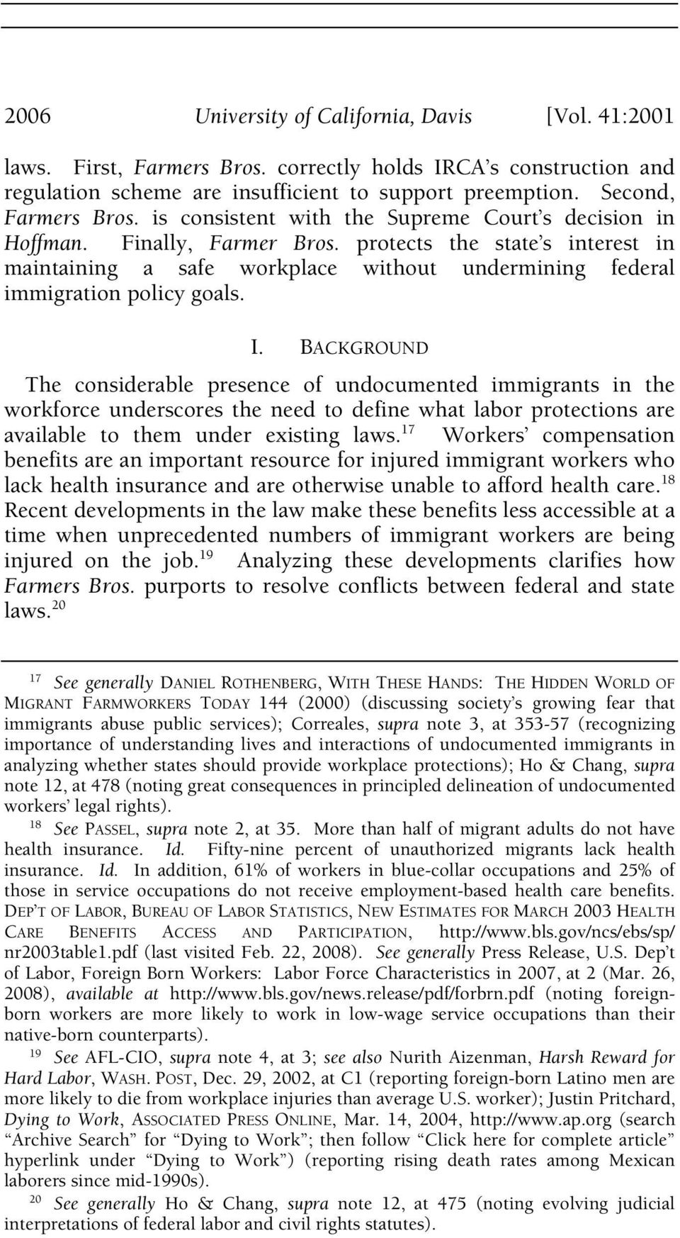 BACKGROUND The considerable presence of undocumented immigrants in the workforce underscores the need to define what labor protections are available to them under existing laws.