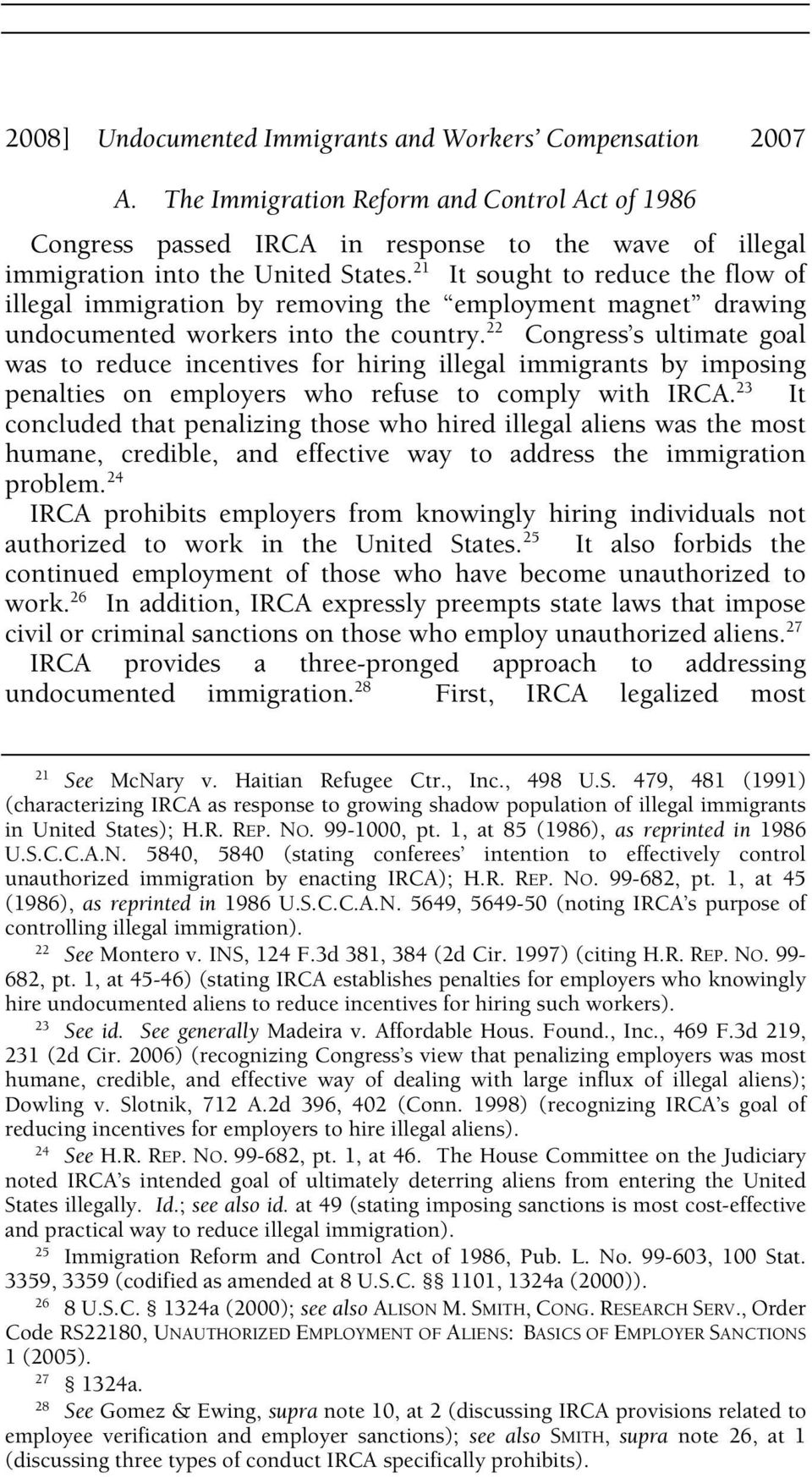 21 It sought to reduce the flow of illegal immigration by removing the employment magnet drawing undocumented workers into the country.