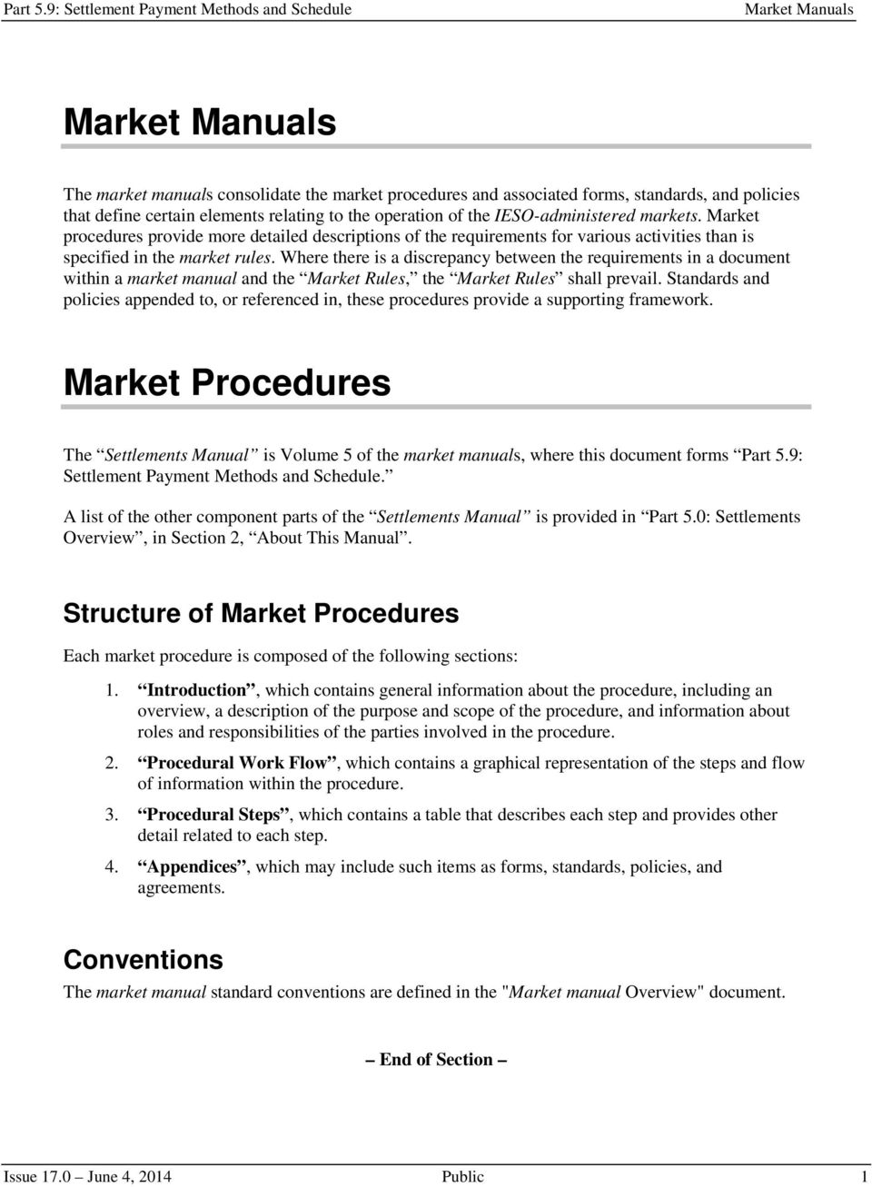 Where there is a discrepancy between the requirements in a document within a market manual and the Market Rules, the Market Rules shall prevail.