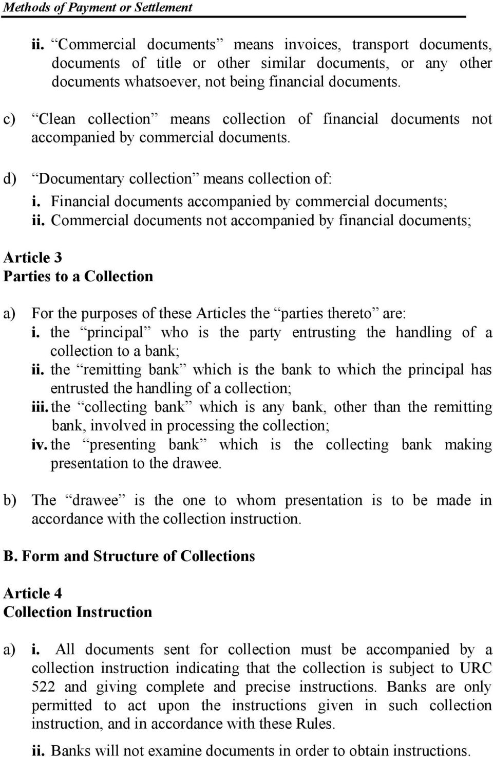 Financial documents accompanied by commercial documents; ii.