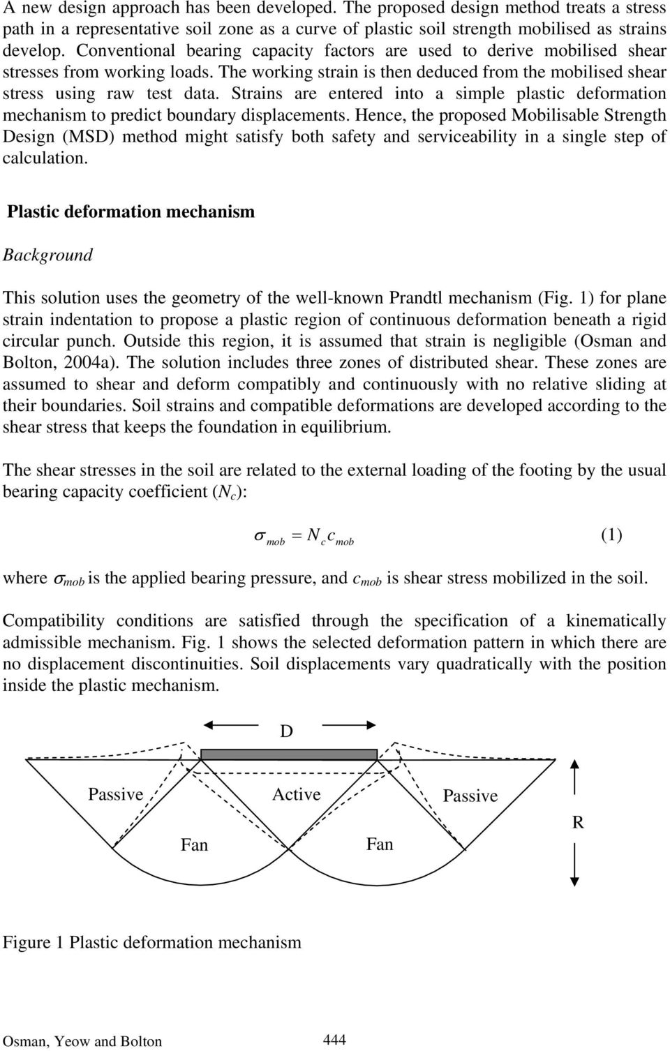 Strains are entered into a simple plastic deformation mechanism to predict boundary displacements.