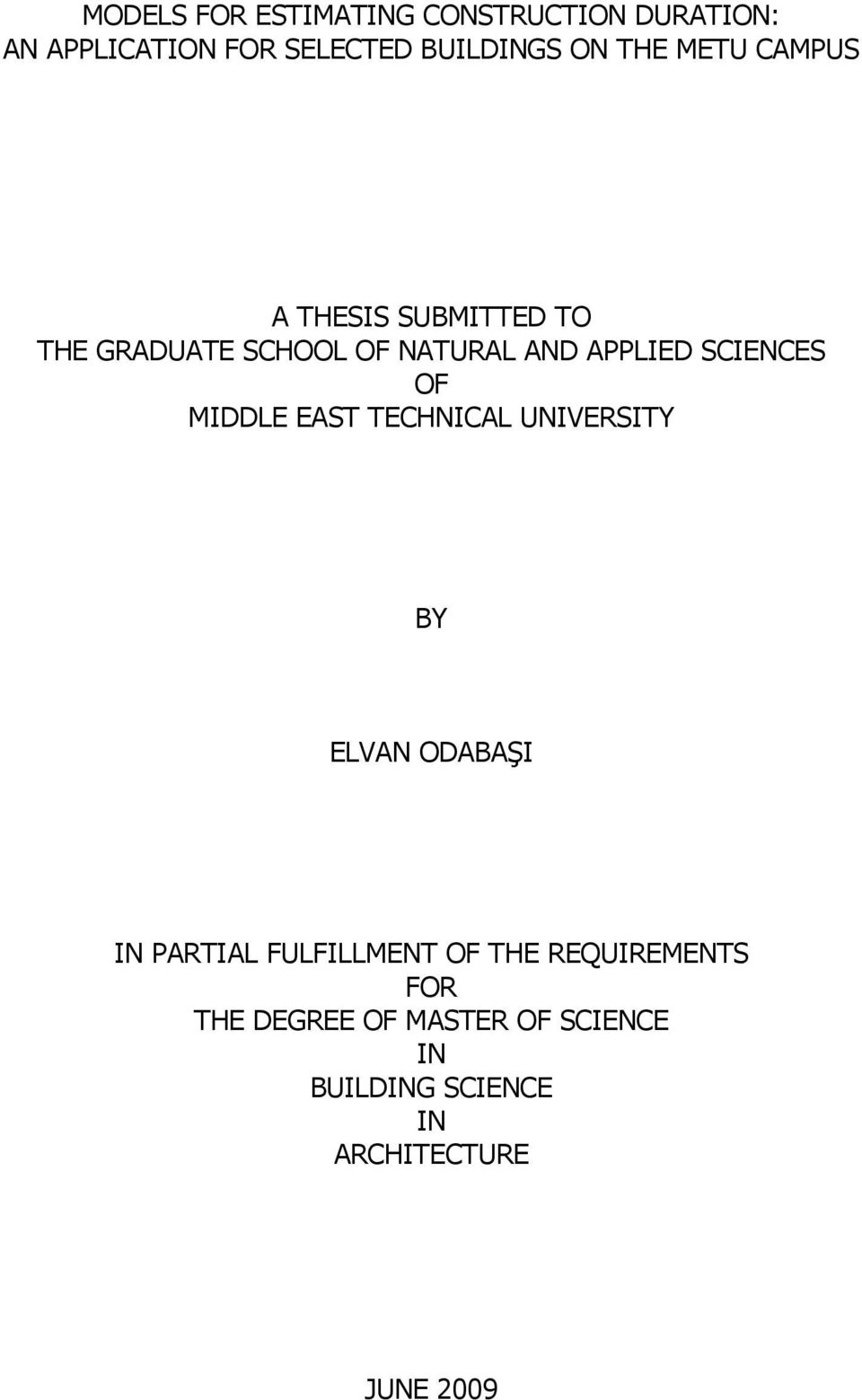 SCIENCES OF MIDDLE EAST TECHNICAL UNIVERSITY BY ELVAN ODABAŞI IN PARTIAL FULFILLMENT OF
