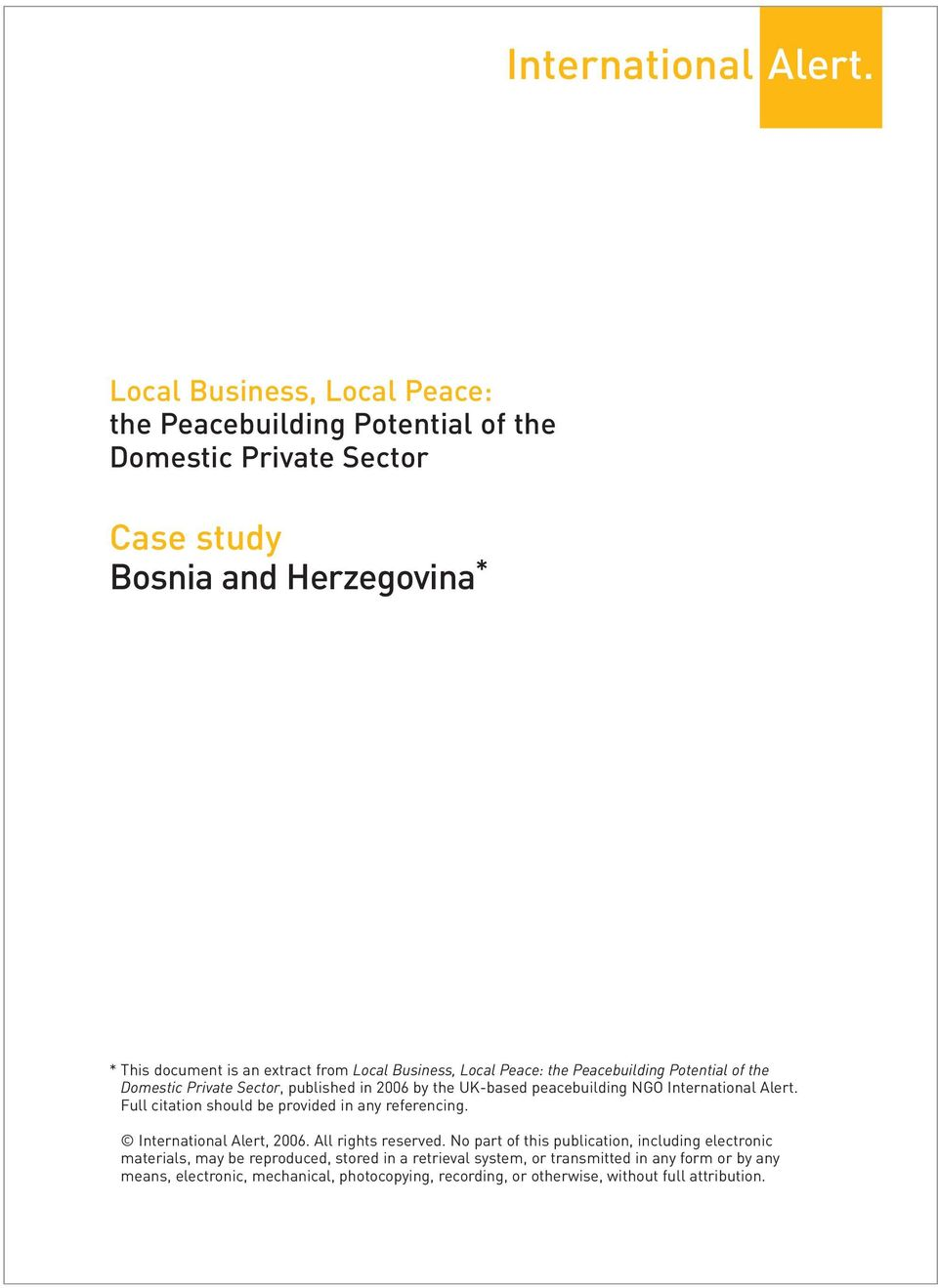 Business, Local Peace: the Peacebuilding Potential of the Domestic Private Sector, published in 2006 by the UK-based peacebuilding NGO  Full citation should be provided in