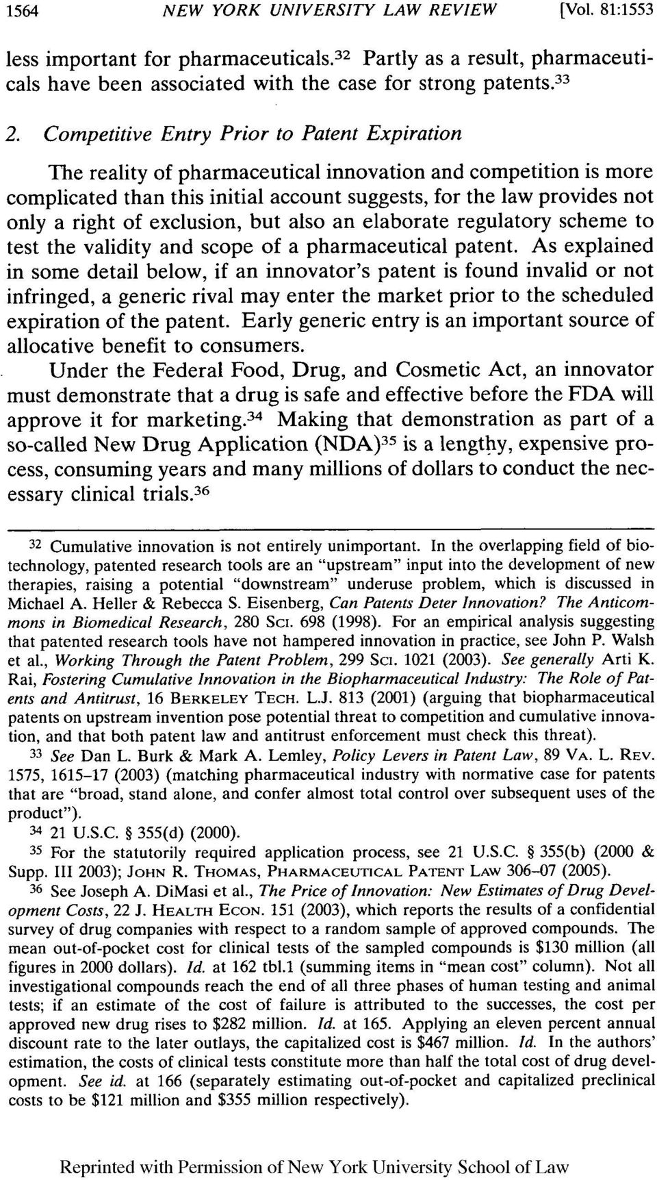exclusion, but also an elaborate regulatory scheme to test the validity and scope of a pharmaceutical patent.