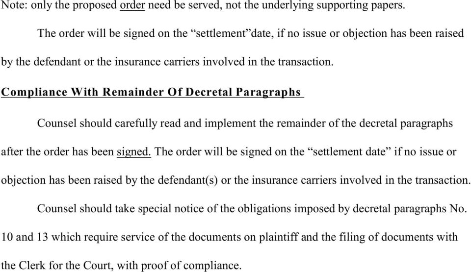 Compliance With Remainder Of Decretal Paragraphs Counsel should carefully read and implement the remainder of the decretal paragraphs after the order has been signed.