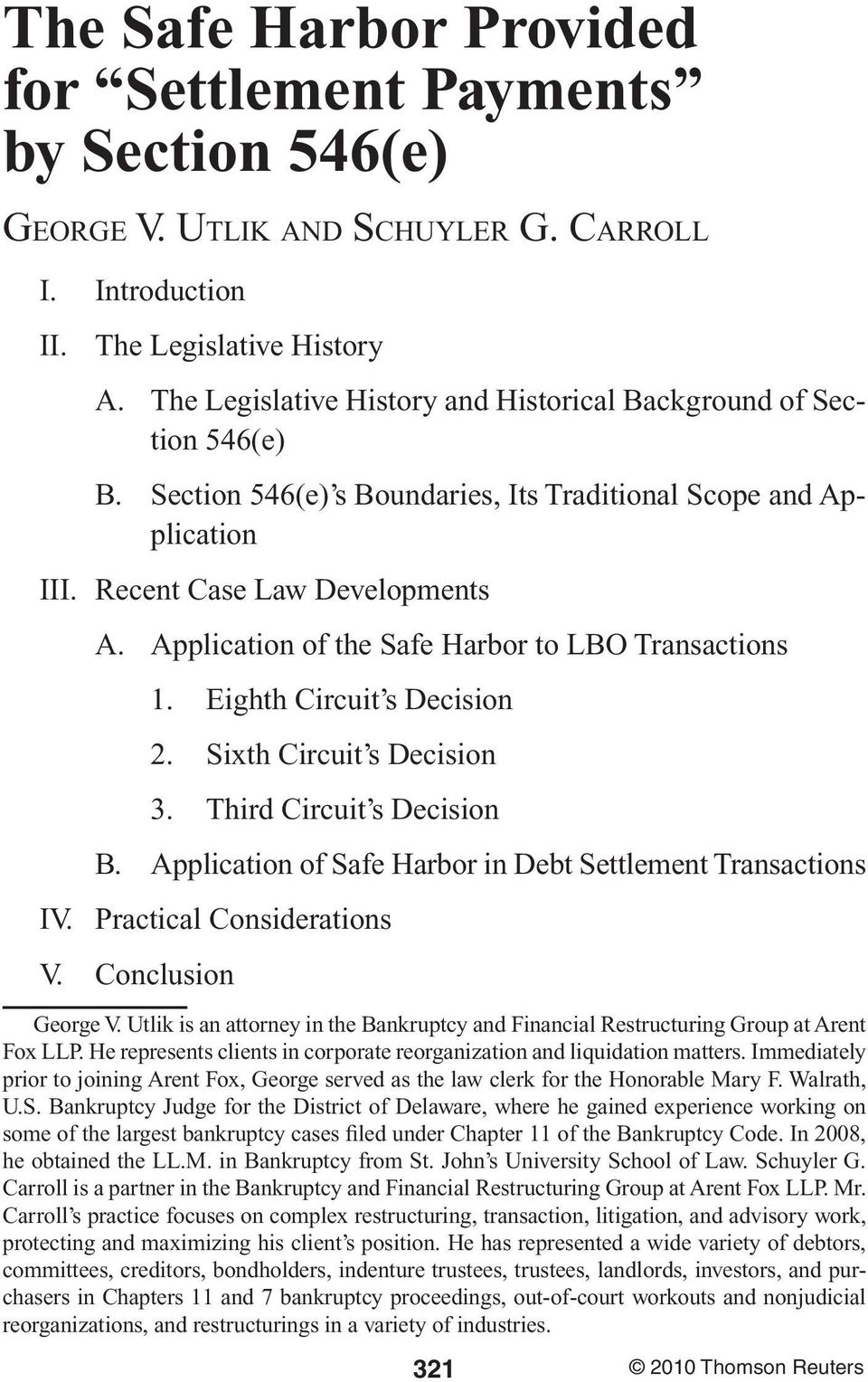 Application of the Safe Harbor to LBO Transactions 1. Eighth Circuit s Decision 2. Sixth Circuit s Decision 3. Third Circuit s Decision B.