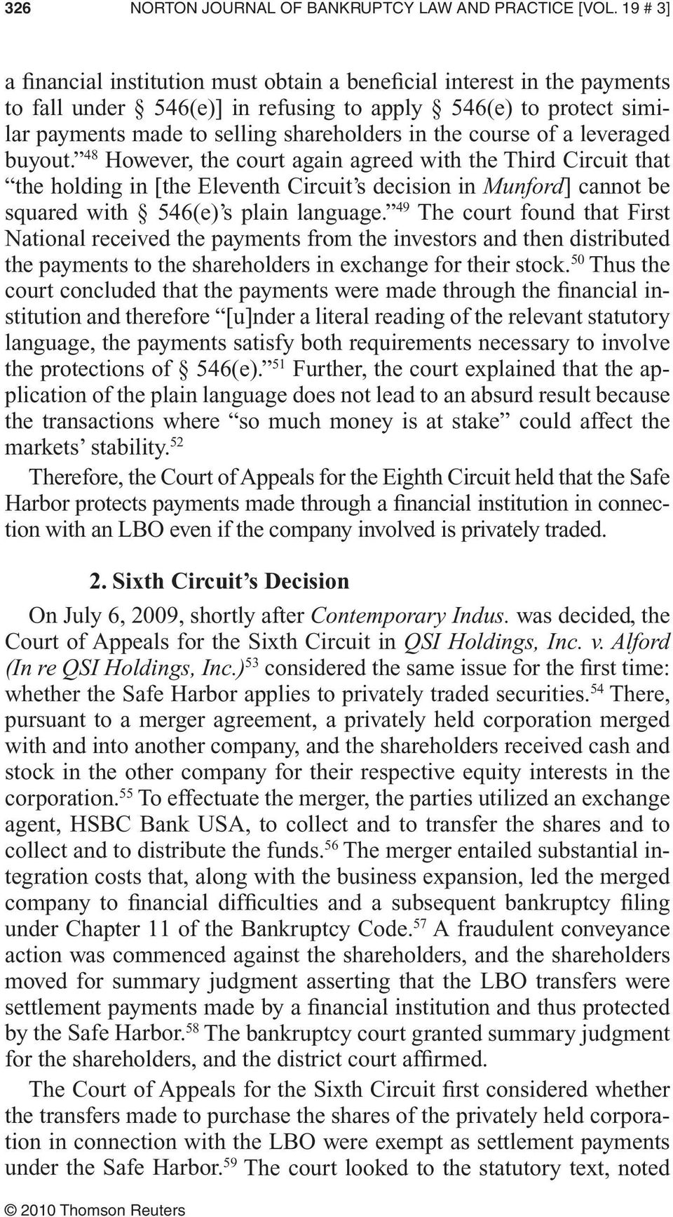 course of a leveraged buyout. 48 However, the court again agreed with the Third Circuit that the holding in [the Eleventh Circuit s decision in Munford] cannot be squared with 546(e) s plain language.