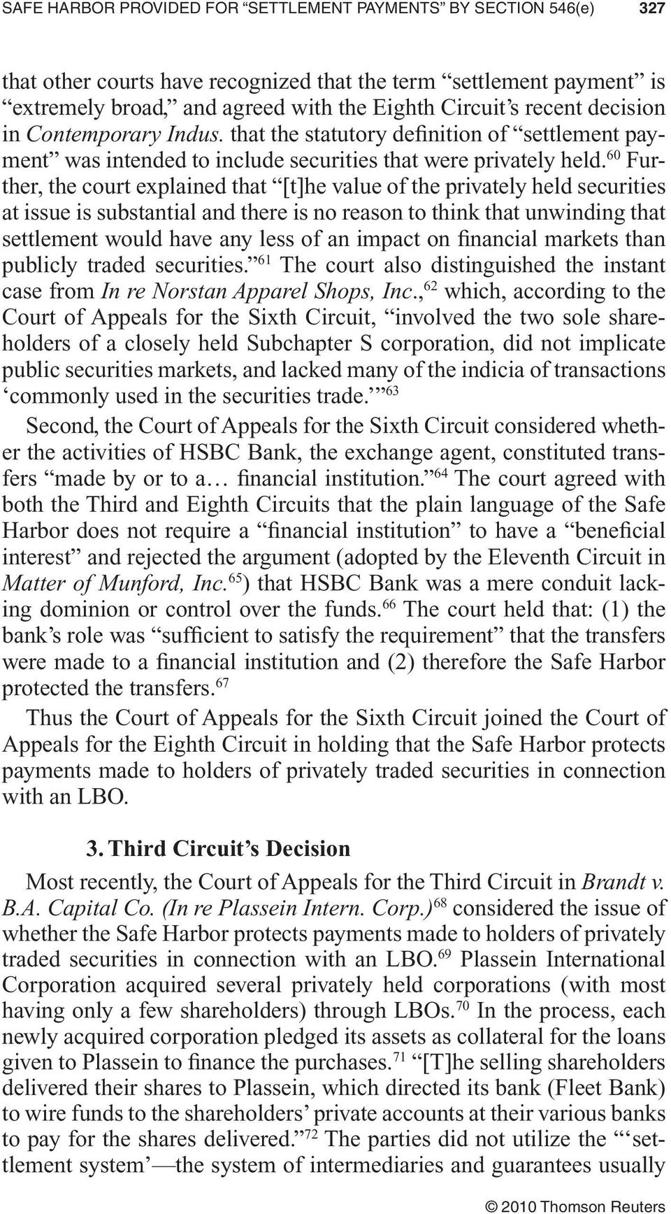 60 Further, the court explained that [t]he value of the privately held securities at issue is substantial and there is no reason to think that unwinding that settlement would have any less of an