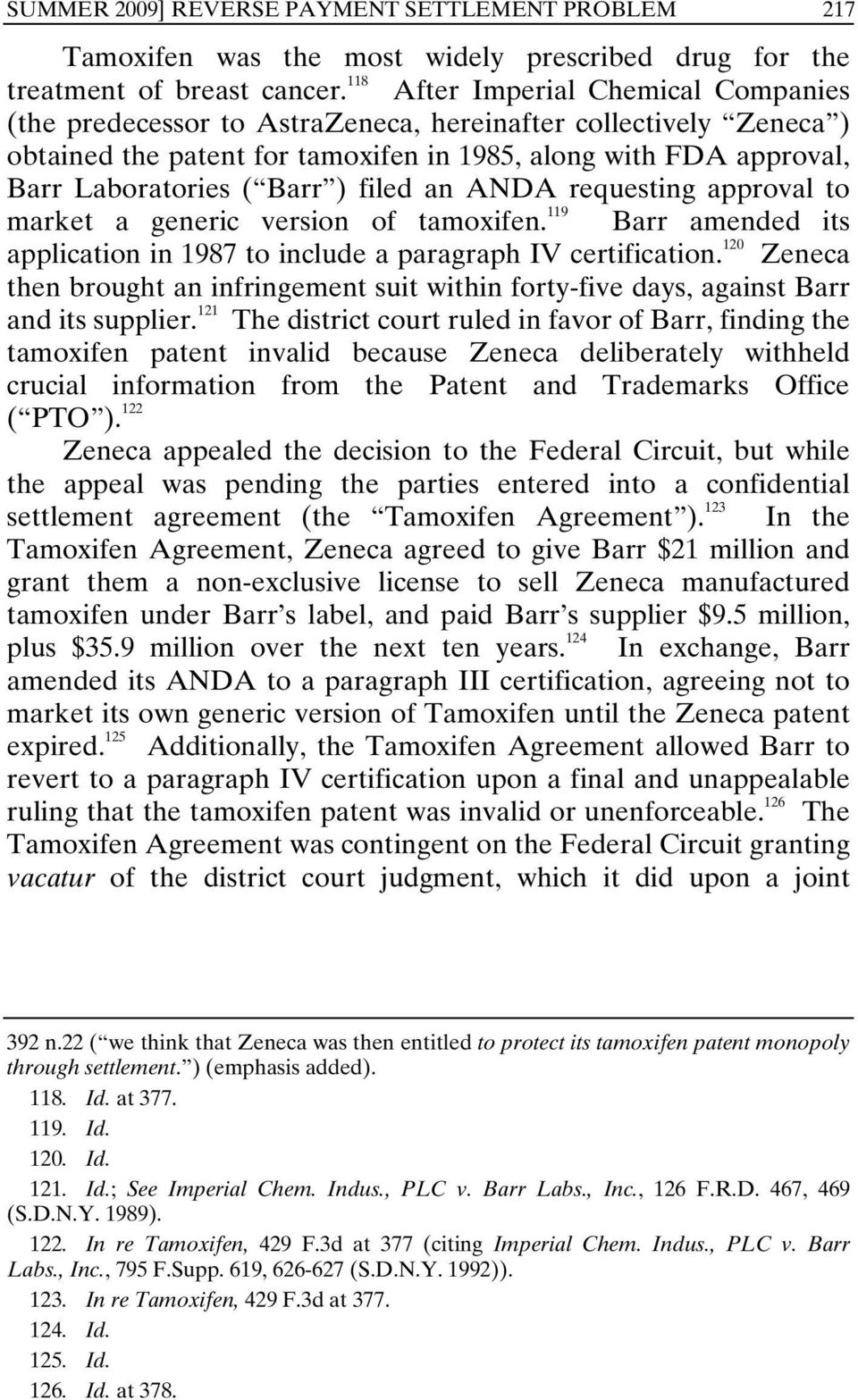 filed an ANDA requesting approval to market a generic version of tamoxifen. 119 Barr amended its application in 1987 to include a paragraph IV certification.