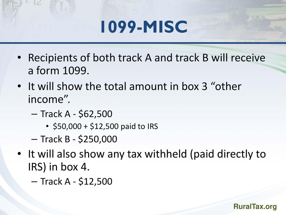 Track A - $62,500 $50,000 + $12,500 paid to IRS Track B - $250,000 It