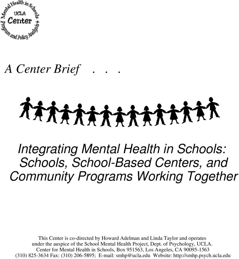 This Center is co-directed by Howard Adelman and Linda Taylor and operates under the auspice of the School Mental