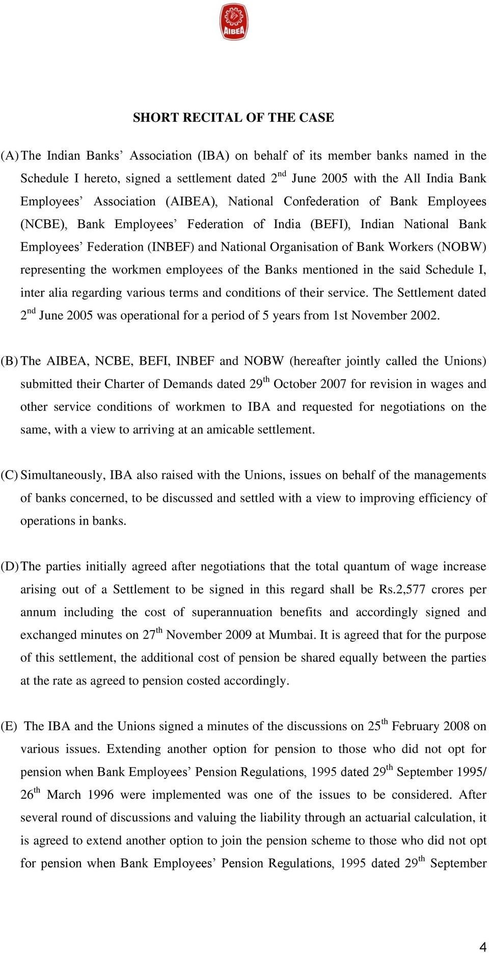 of Bank Workers (NOBW) representing the workmen employees of the Banks mentioned in the said Schedule I, inter alia regarding various terms and conditions of their service.
