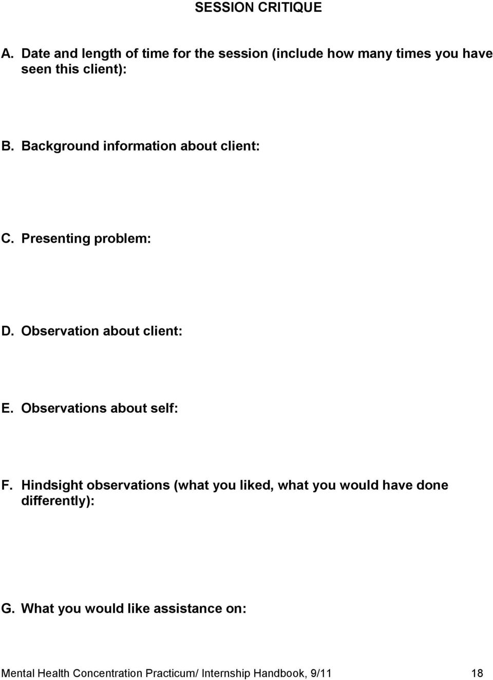 Background information about client: C. Presenting problem: D. Observation about client: E.
