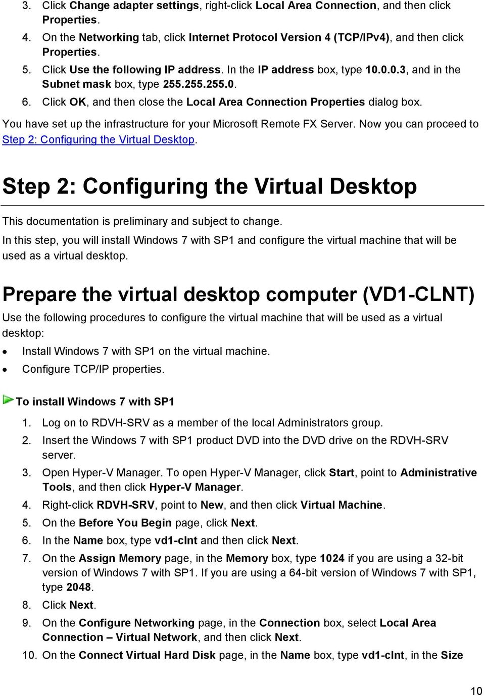 You have set up the infrastructure for your Microsoft Remote FX Server. Now you can proceed to Step 2: Configuring the Virtual Desktop.