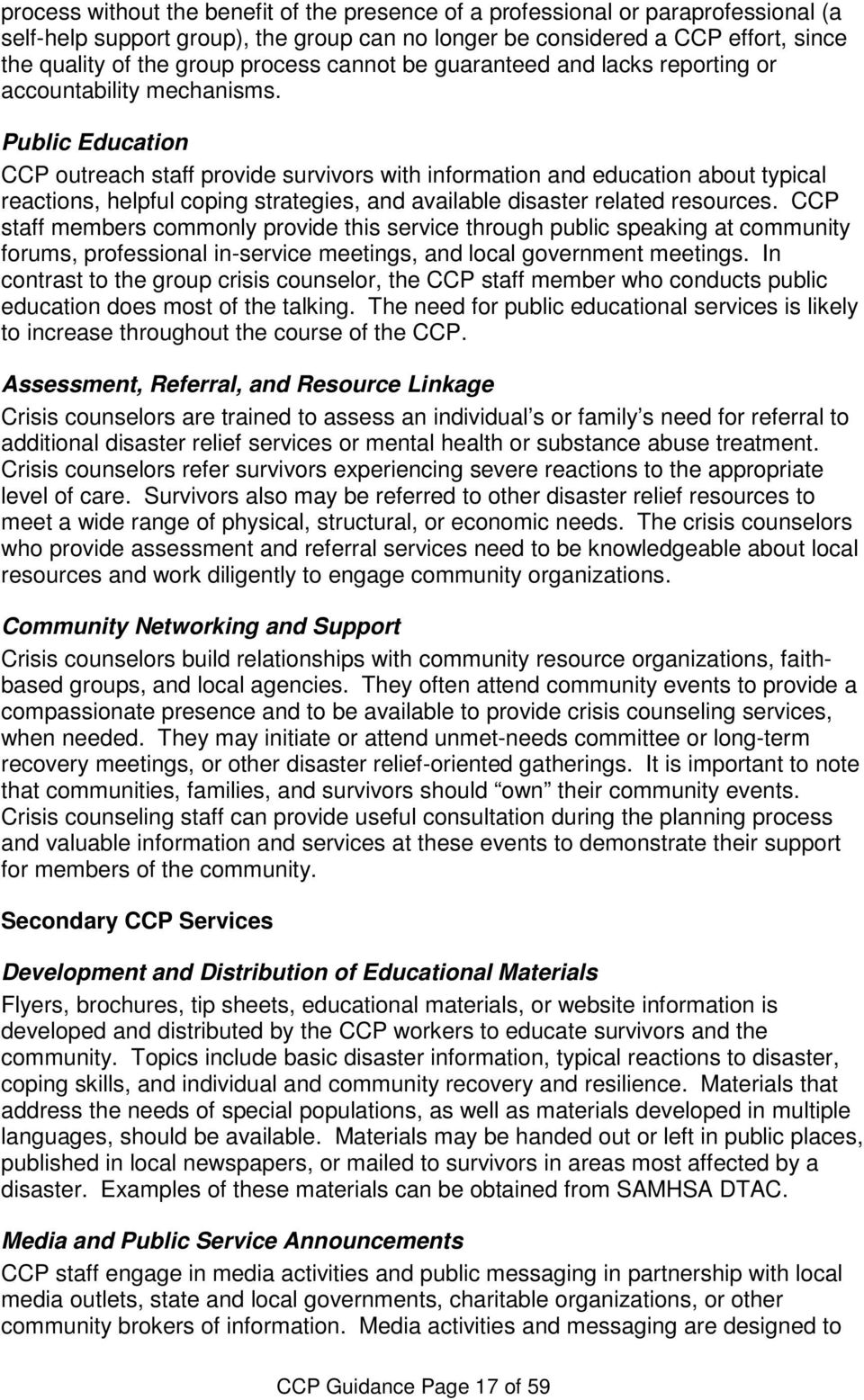 21BPublic Education CCP outreach staff provide survivors with information and education about typical reactions, helpful coping strategies, and available disaster related resources.