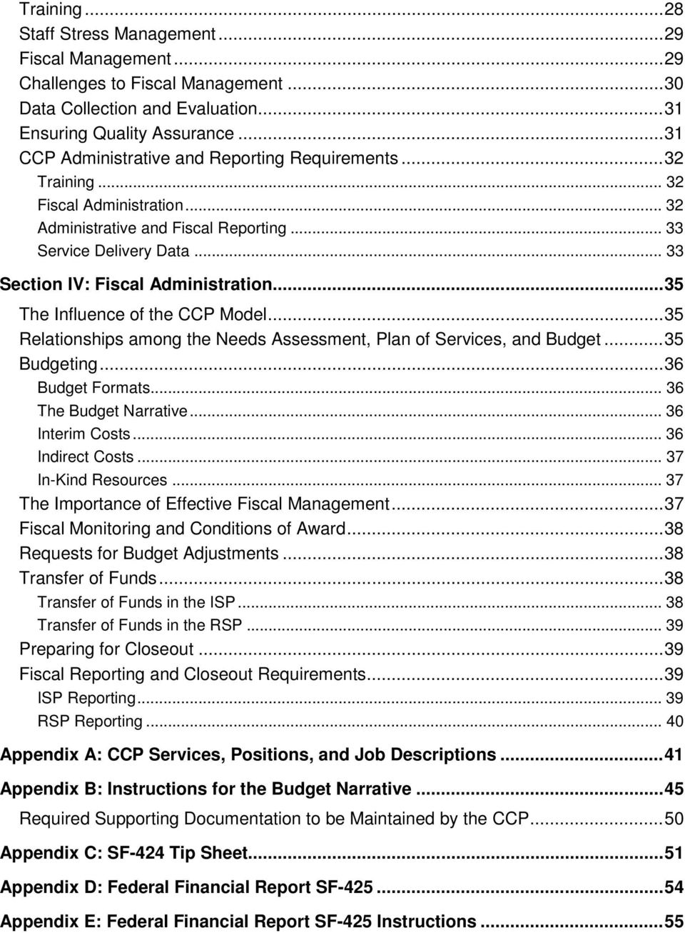 .. 33 Section IV: Fiscal Administration... 35 The Influence of the CCP Model... 35 Relationships among the Needs Assessment, Plan of Services, and Budget... 35 Budgeting... 36 8Budget Formats.
