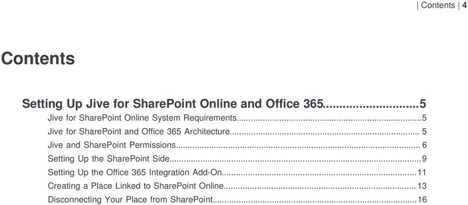 ..5 Jive for SharePoint and Office 365 Architecture... 5 Jive and SharePoint Permissions.