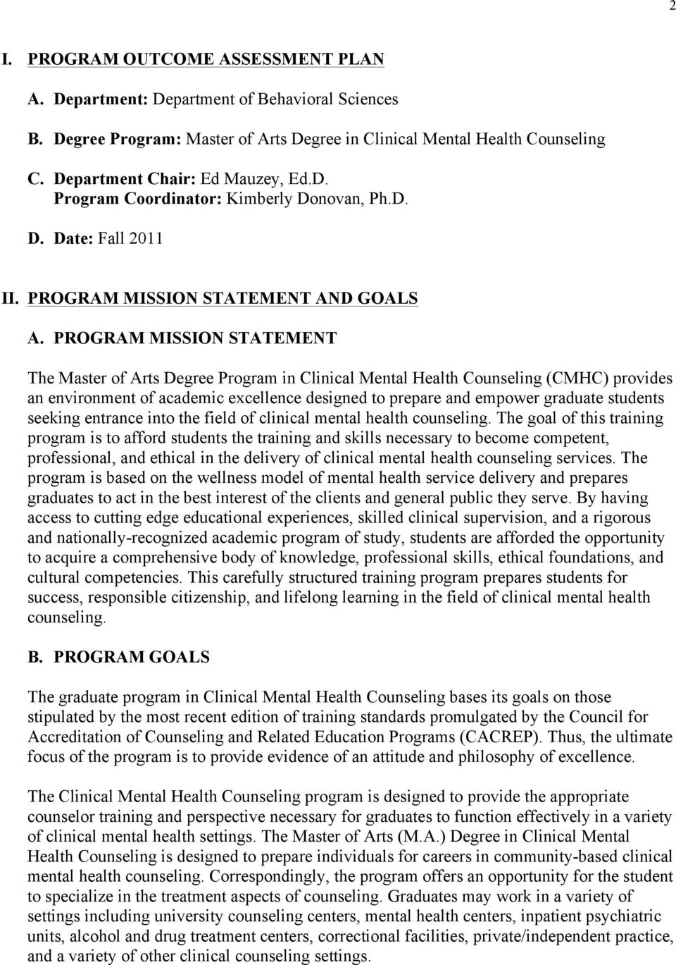 PROGRAM MISSION STATEMENT The Master of Arts Degree Program in Clinical Mental Health Counseling (CMHC) provides an environment of academic excellence designed to prepare and empower graduate
